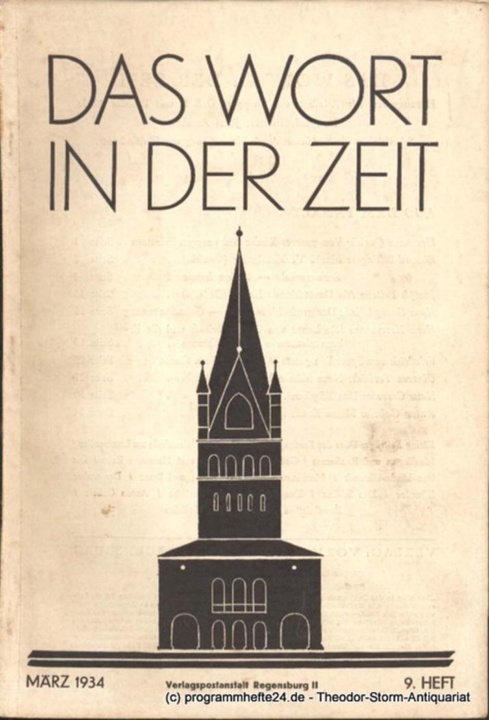 Das Wort in der Zeit. 9. Heft März 1934 Neipperg Adalbert von, Abele Theodor
