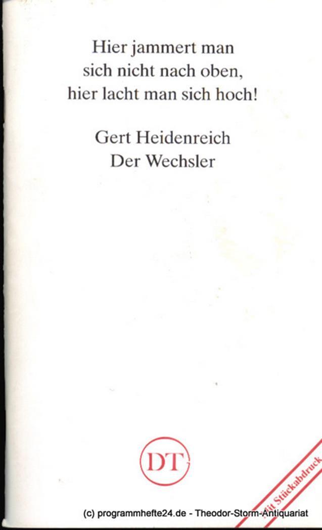 Programmheft Uraufführung Der Wechsler. Farce von Gert Heidenreich. Mit Stückabd