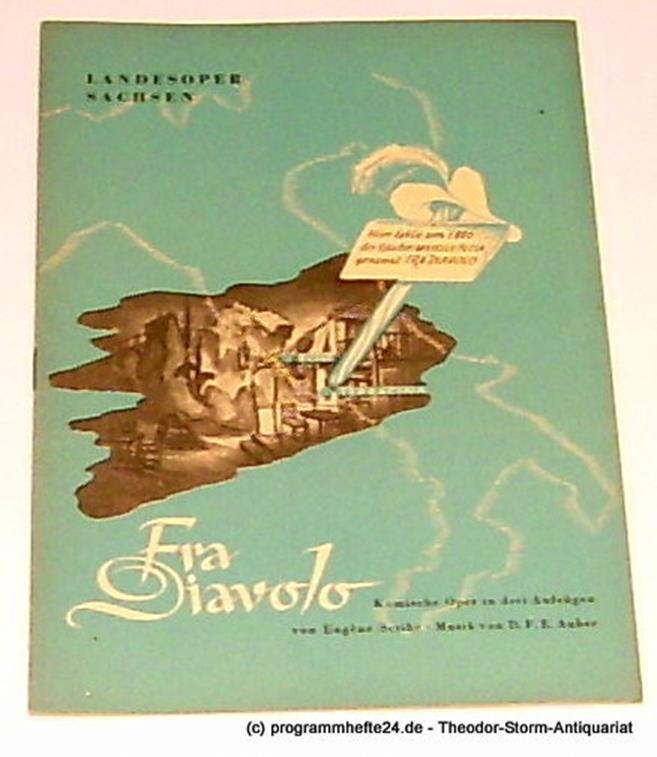 Programmheft Fra Diavolo. Komische Oper von Eugene Scribe. Musik von D.F.E. Aube