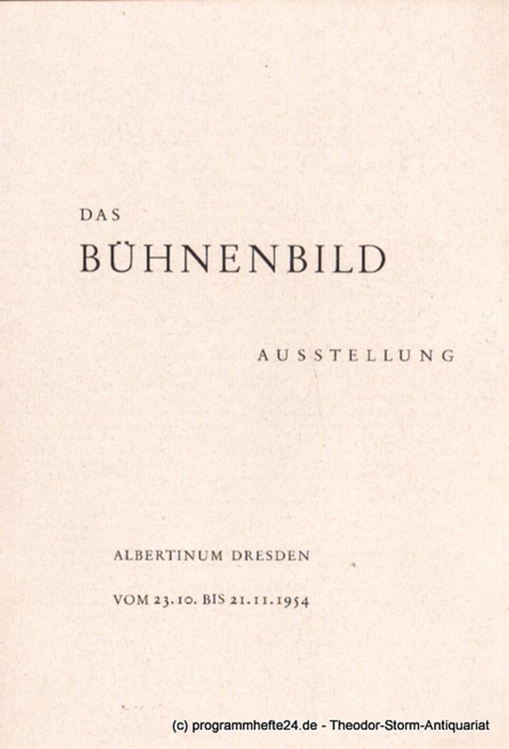 Das Bühnenbild. Ausstellung Albertinum Dresden vom 23.10. bis 21.11.1954 Alberti