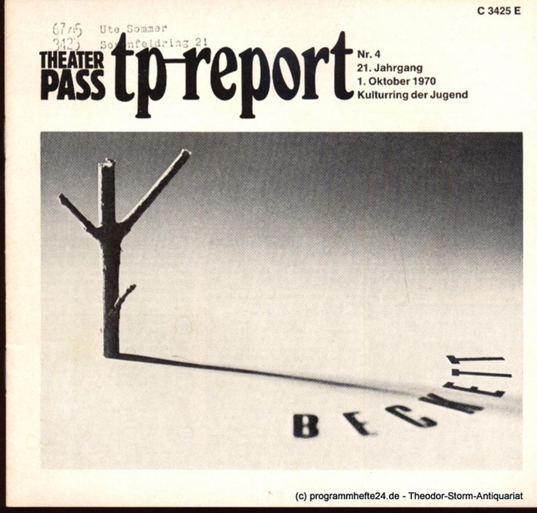 Theaterpaß. tp-report Nr. 4 21. Jahrgang 1. Oktober 1970 ( Beckett ) Kulturring