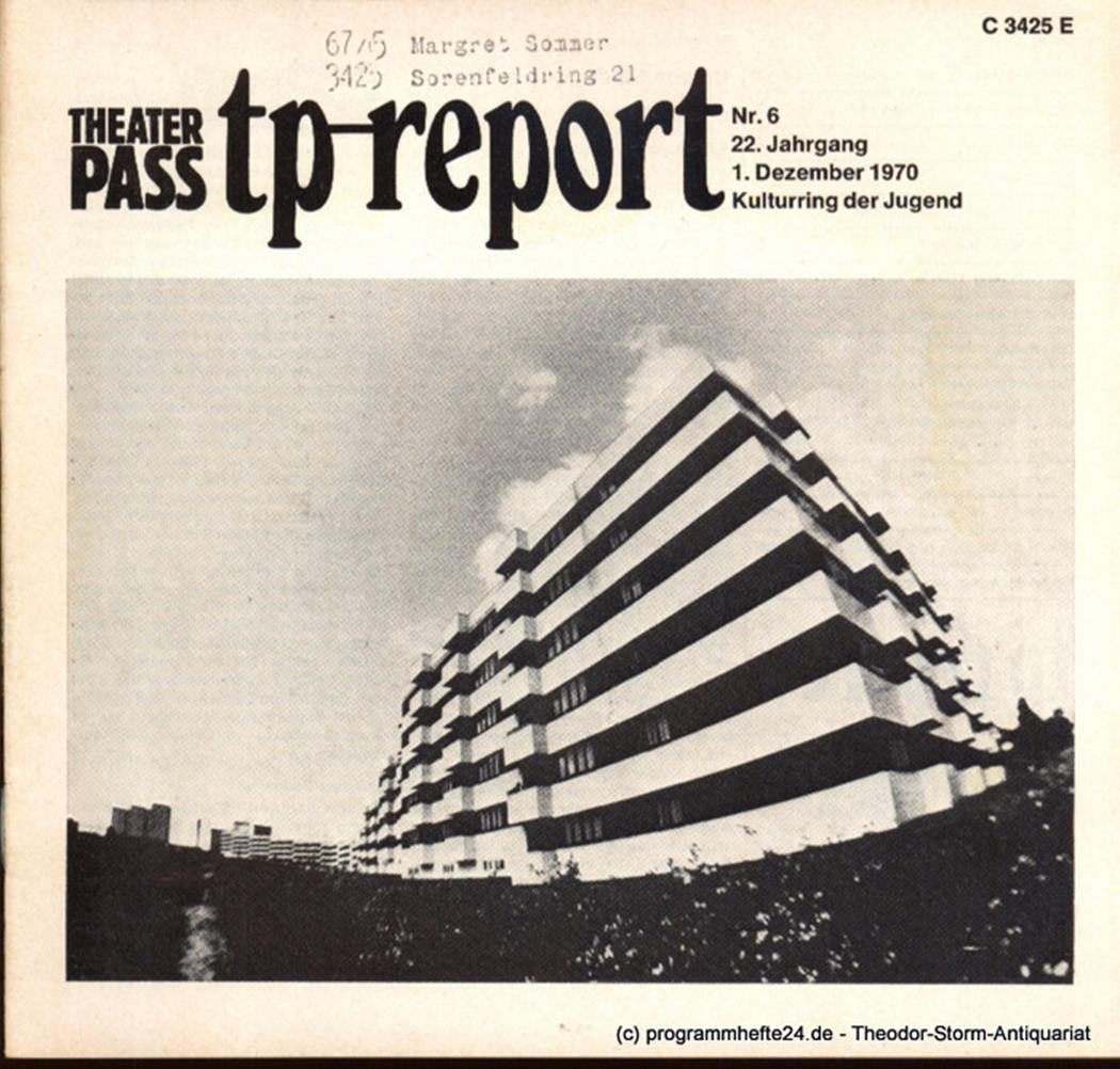 Theaterpaß. tp-report Nr. 6 22. Jahrgang 1. Dezember 1970 ( Unsere Stadt ) Kultu