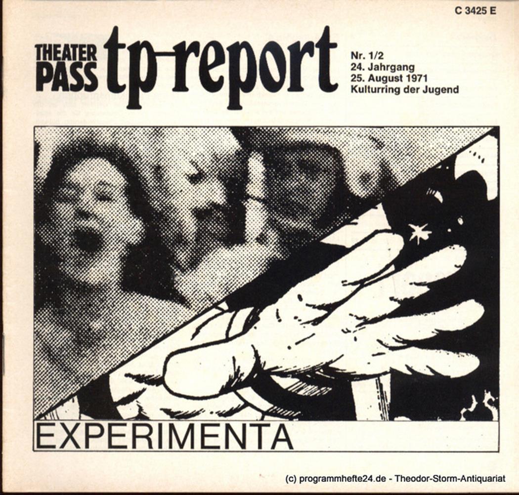 Theaterpaß. tp-report Nr. 1/2 24. Jahrgang 25. August 1971 ( Experimenta ) Kultu