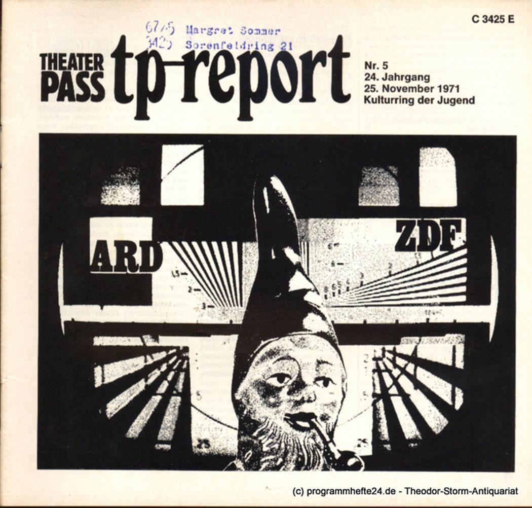 Theaterpaß. tp-report Nr. 5 24. Jahrgang 25. November 1971 Kulturring der Jugend