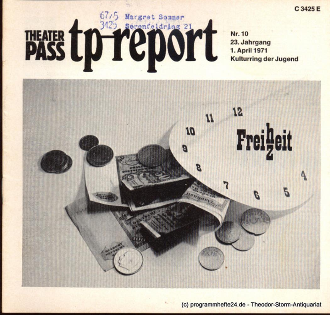 Theaterpaß. tp-report Nr. 10 23. Jahrgang 1. April 1971 ( Freizeit ) Kulturring
