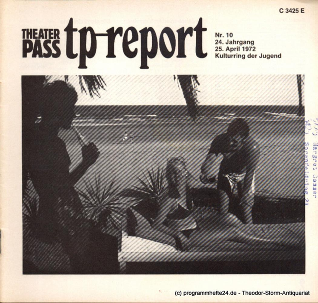Theaterpaß. tp-report Nr. 10 24. Jahrgang 25. April 1972 ( Reisen ) Kulturring d