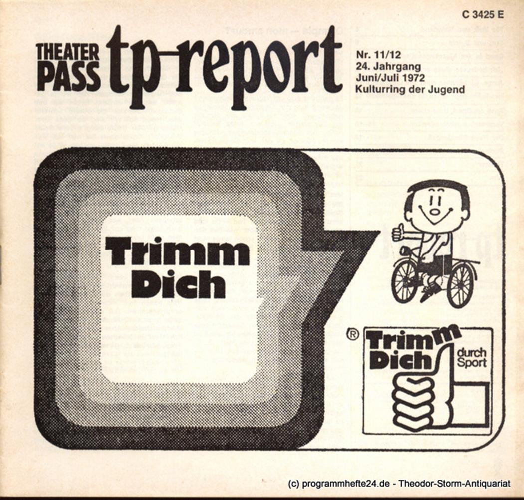 Theaterpaß. tp-report Nr. 11 / 12 24. Jahrgang Juni / Juli 1972 ( Trimm Dich ) K