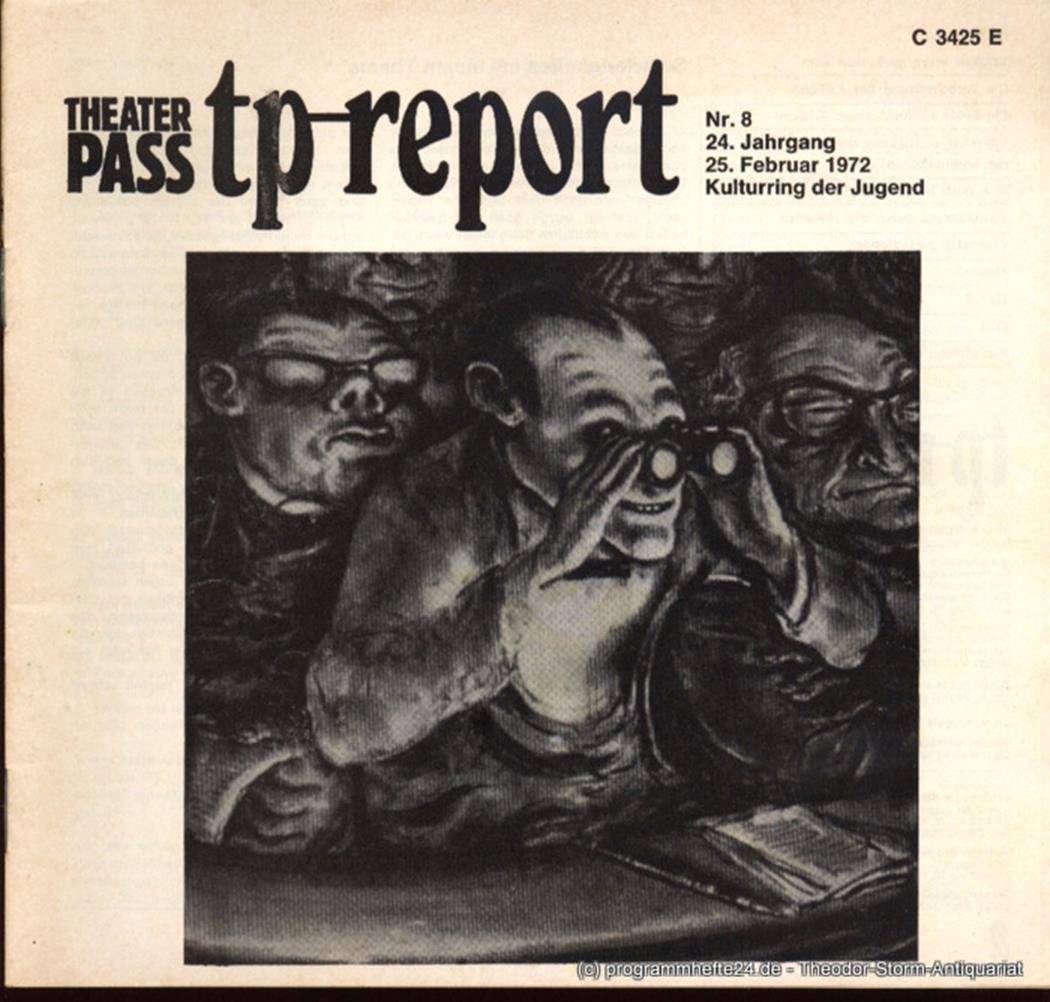 Theaterpaß. tp-report Nr. 8 24. Jahrgang 25. Februar 1972 ( Kritiken ) Kulturrin