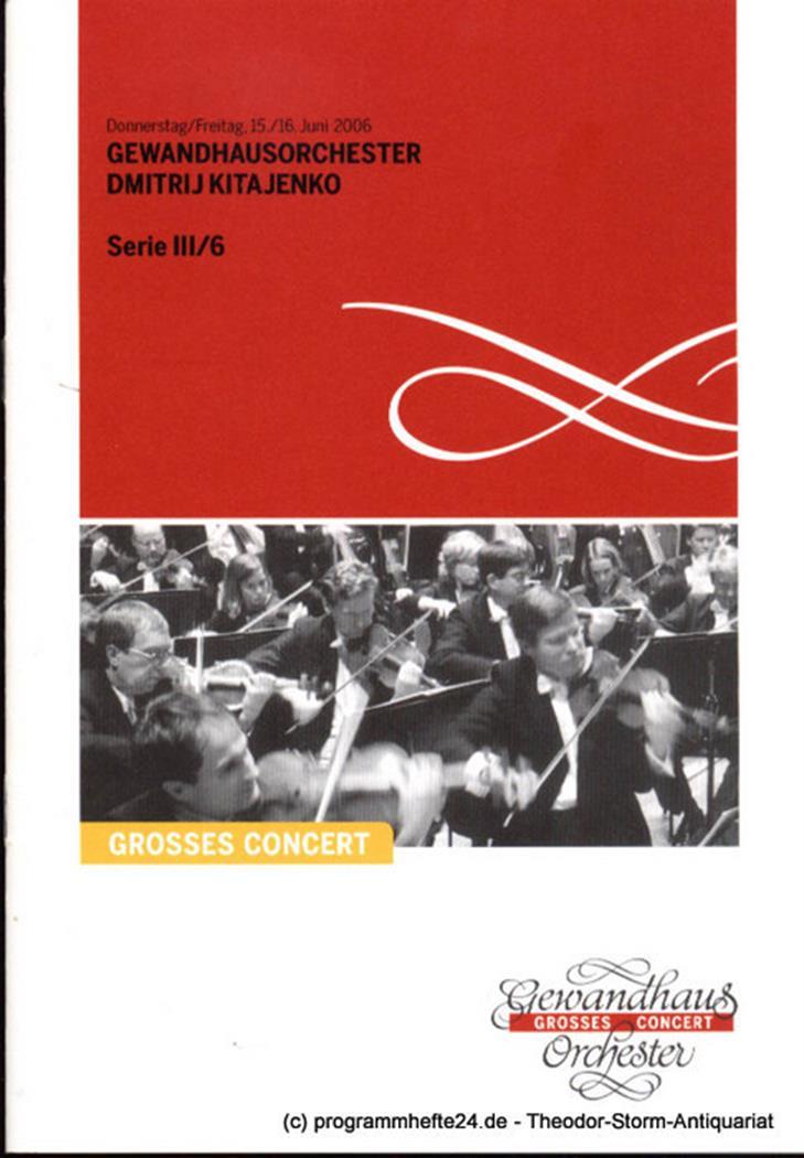 Programmheft Gewandhausorchester Dimitrij Kitajenko. 15. / 16. Juni 2006. Serie