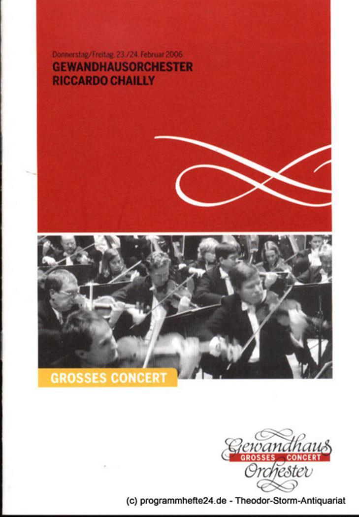 Programmheft Gewandhausorchester Riccardo Chailly. 23./24. Februar 2006. Grosses