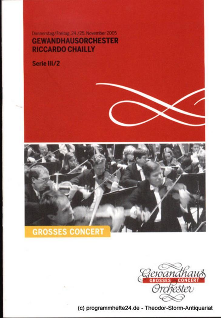 Programmheft Gewandhausorchester Riccardo Chailly. 24./25. November 2005. Serie
