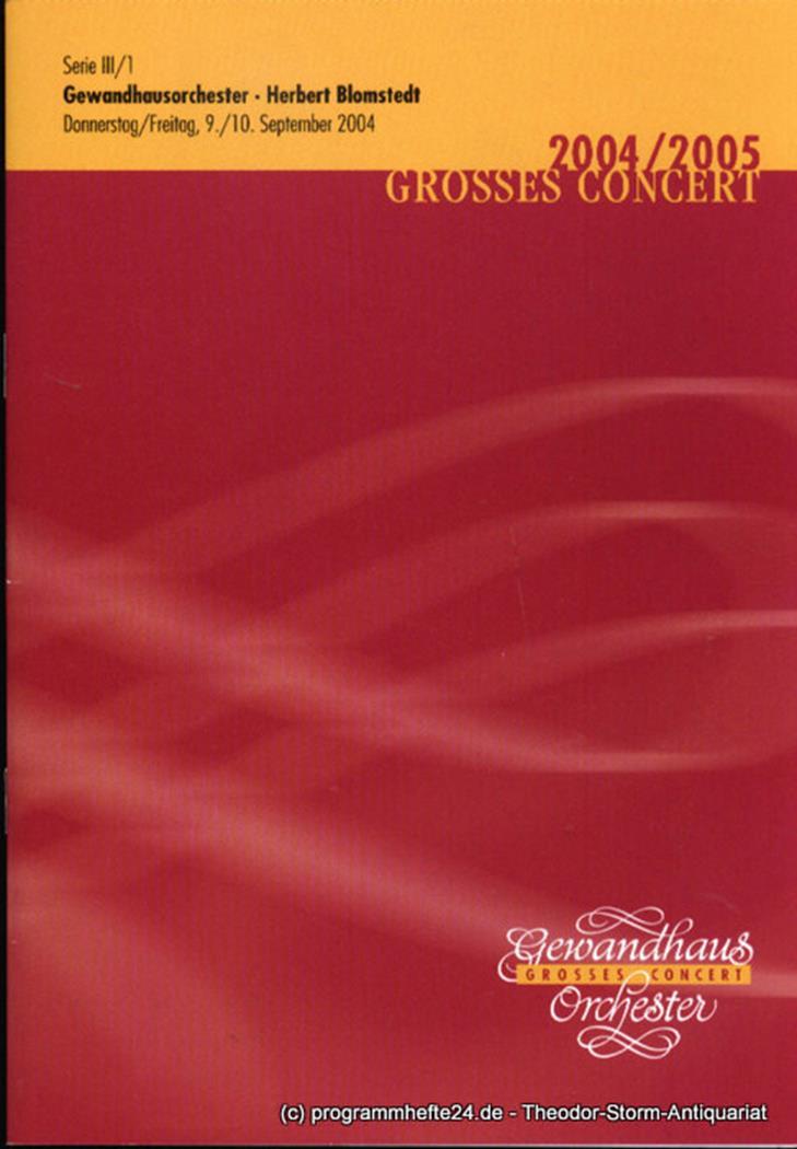 Programmheft Gewandhausorchester Herbert Blomstedt. 9./10. September 2004. Serie