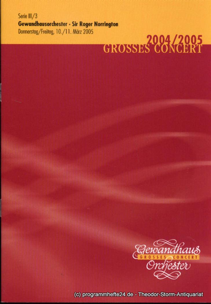 Programmheft GewandhausorchesterSir Roger Norrington. 10./11. März 2005. Serie I