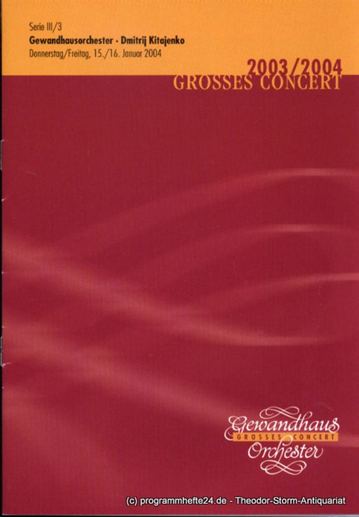 Programmheft Gewandhausorchester Dimitrij Kitajenko. 15./16. Januar 2004. Serie