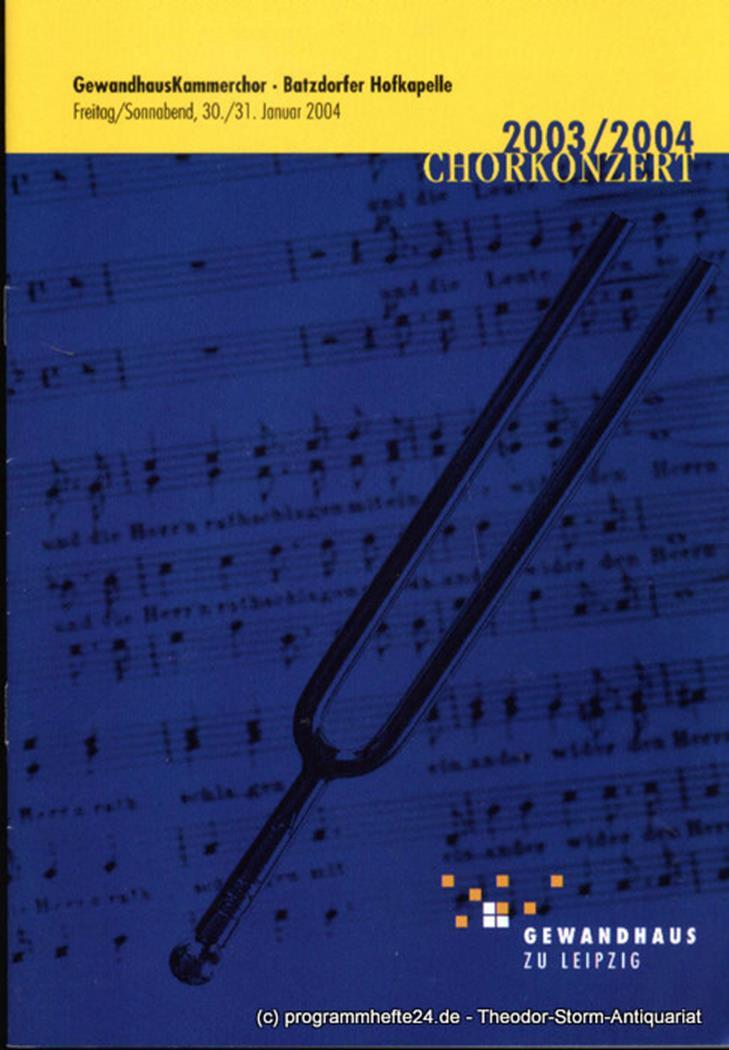 Programmheft Gewandhaus Kammerchor. Batzdorfer Hofkapelle. 30./31. Januar 2004.