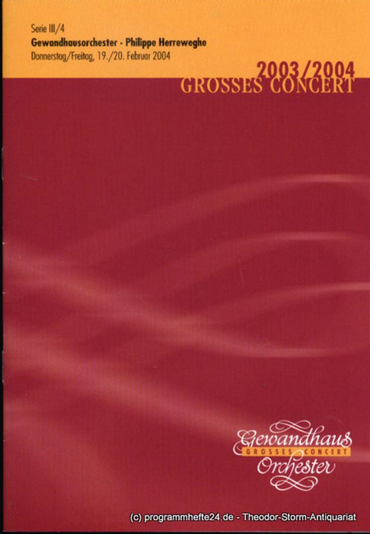 Programmheft Gewandhausorchester Philippe Herreweghe. 19./20. Februar 2004. Seri