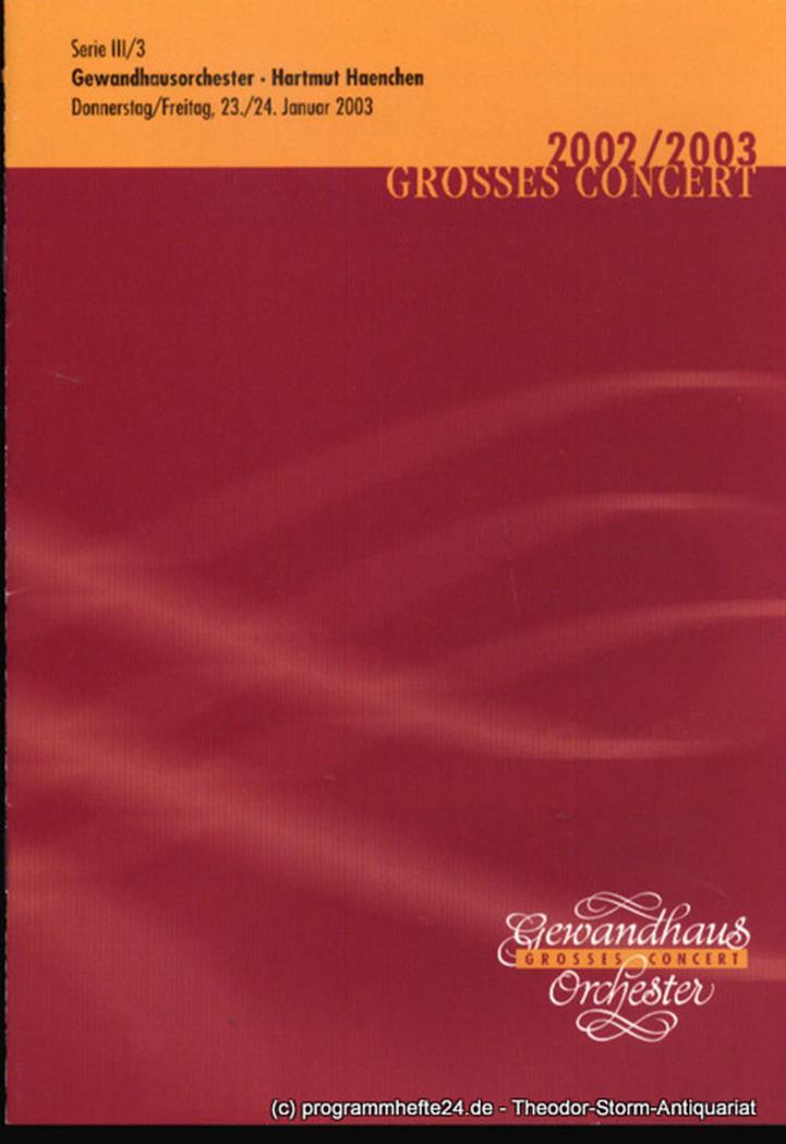Programmheft Gewandhausorchester Hartmut Haenchen. 23./24. Januar 2003. Serie II