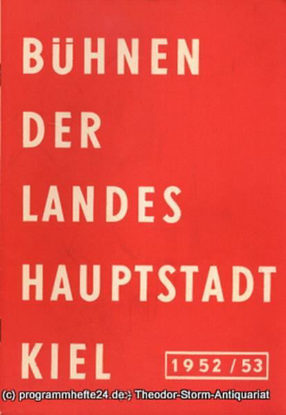 Bühnen der Landeshauptstadt Kiel 1952 / 53 Heft 1 Bühnen der Landeshauptstadt Ki