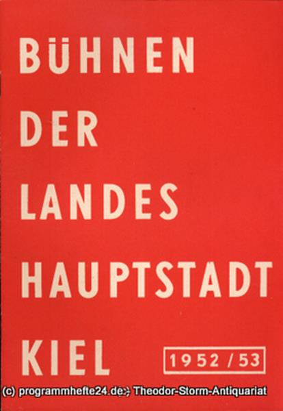 Bühnen der Landeshauptstadt Kiel 1952 / 53 fortlaufende Seiten 113-120 Bühnen de