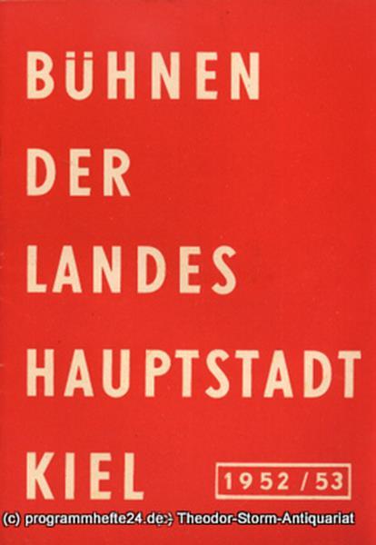 Bühnen der Landeshauptstadt Kiel 1952 / 53 fortlaufende Seiten 65-72 Bühnen der