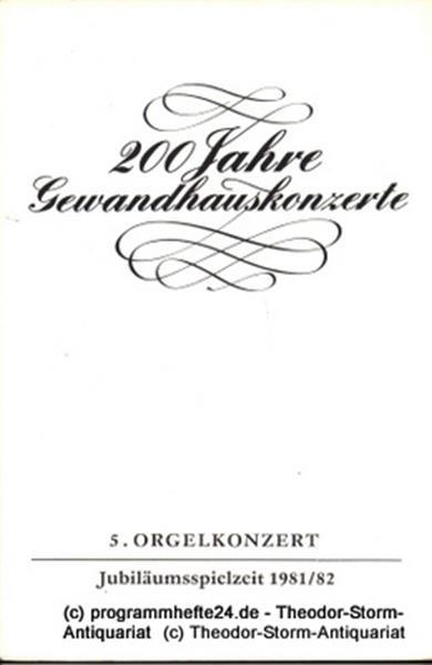 Programmheft 5. Orgelkonzert Jubiläumsspielzeit 1981 / 82 Gewandhaus zu Leipzig