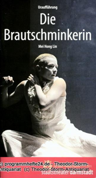 Programmheft Die Brautschminkerin. Tanzstück von Mei Hong Lin. Uraufführung 19.