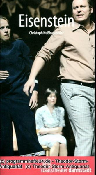 Programmheft Eisenstein. Schauspiel von Christoph Nußbaumeder. Premiere 11. Mai