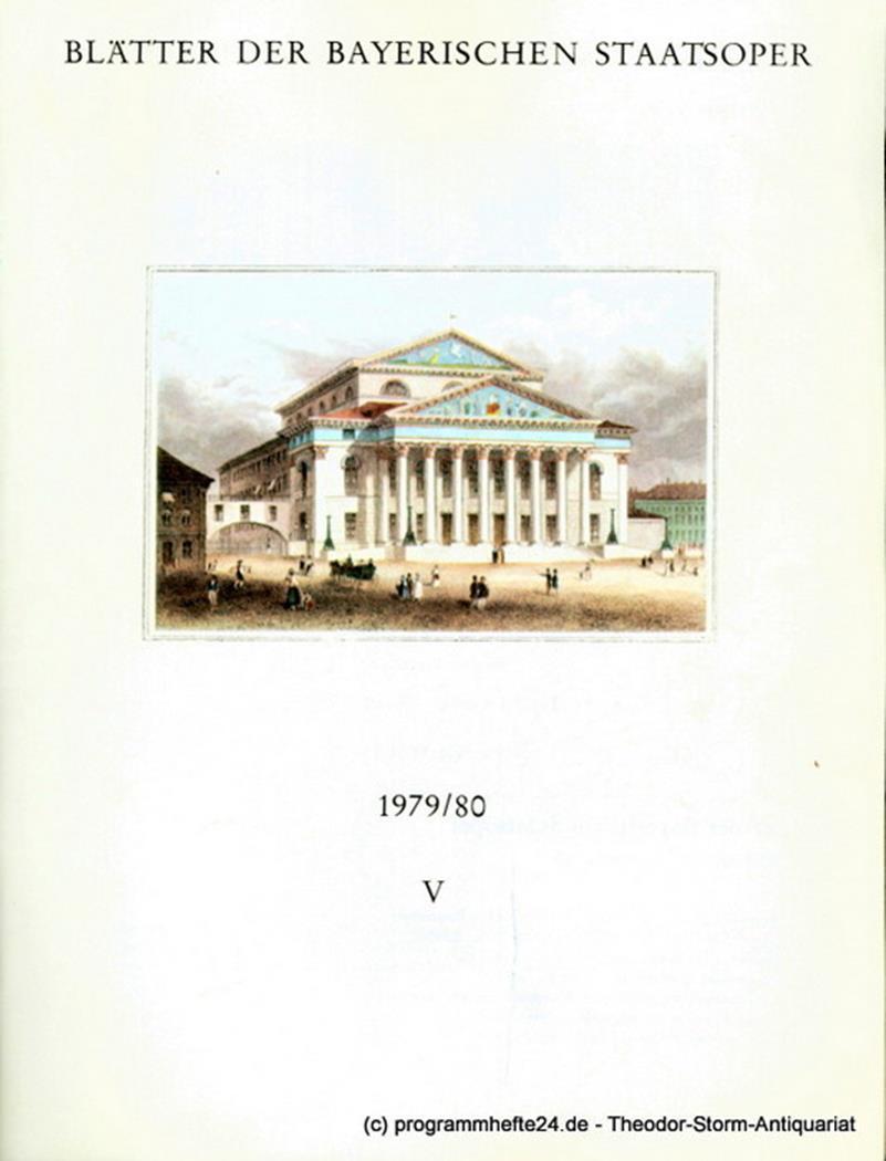 Blätter der Bayerischen Staatsoper, Spielzeit 1979 / 80 Heft V 21. März 1980 Bay