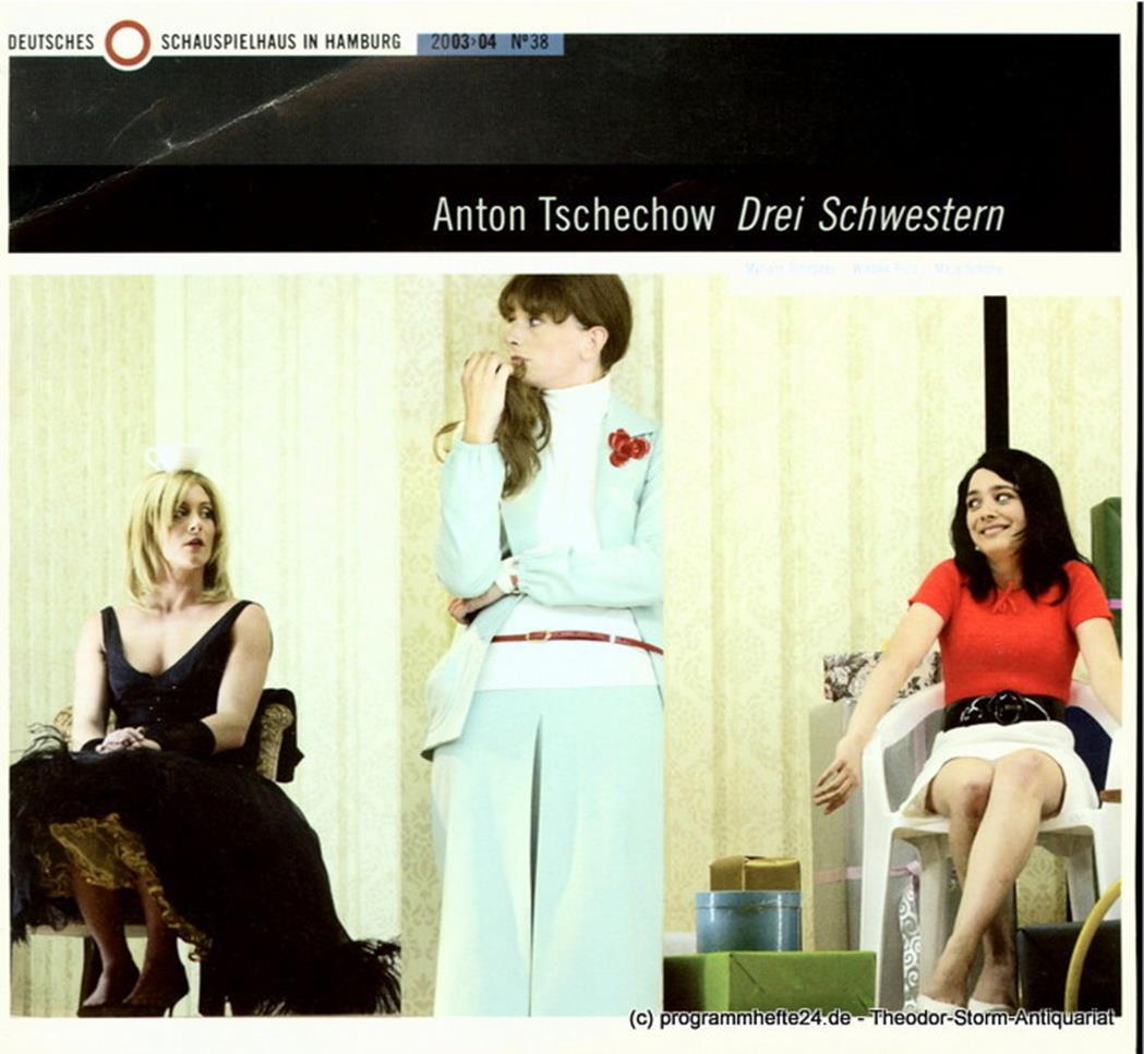 Programmheft Drei Schwestern. Drama von Anton Tschechow. Premiere 12.9.2003 Deut