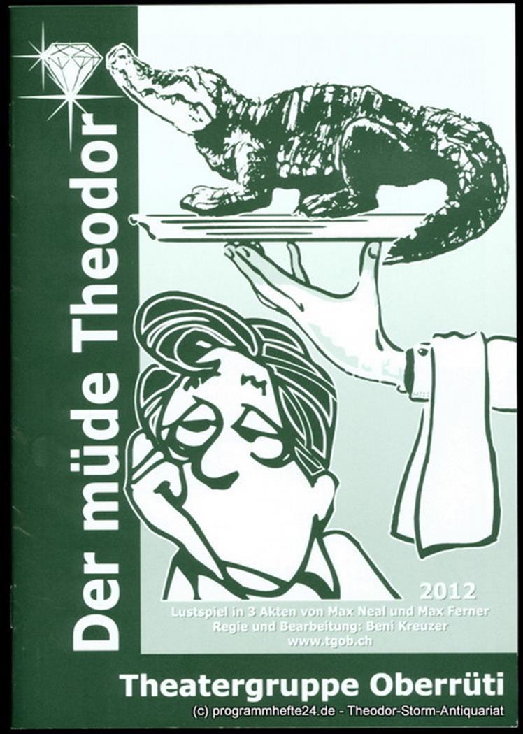Programmheft Der müde Theodor. Lustspiel von Max Neal und Max Ferner Theatergrup