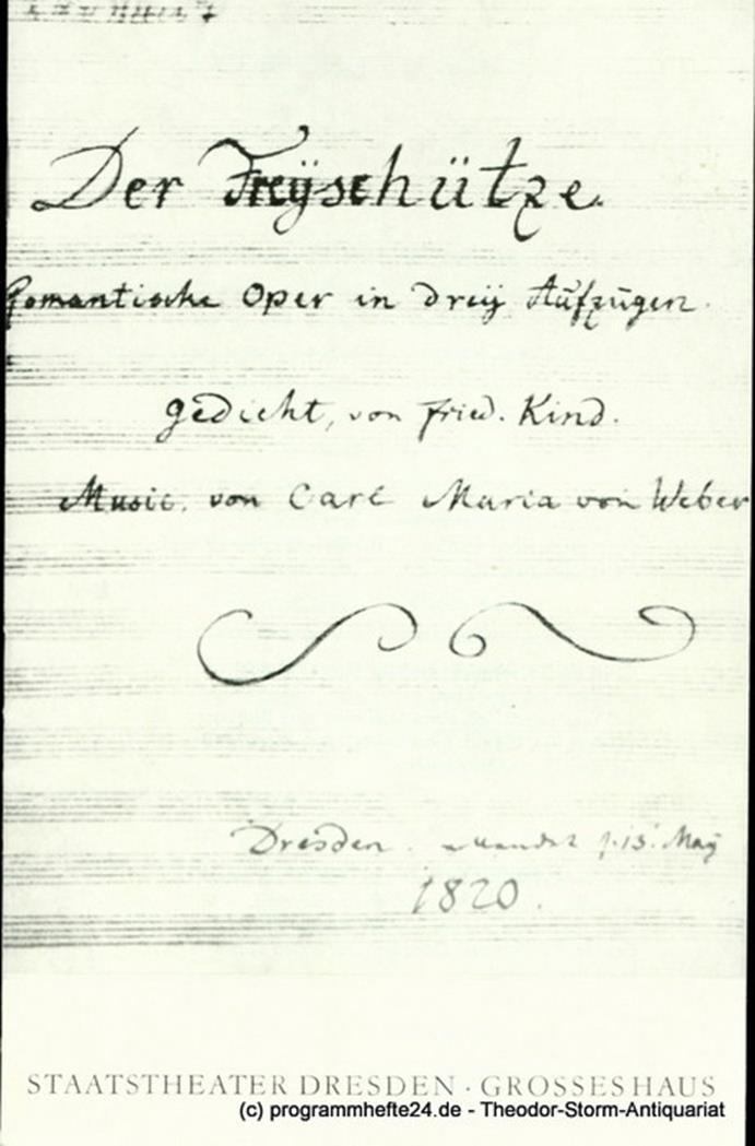 Programmheft Der Freischütz. Romantische Oper von Friedrich Kind. Premiere 20. M
