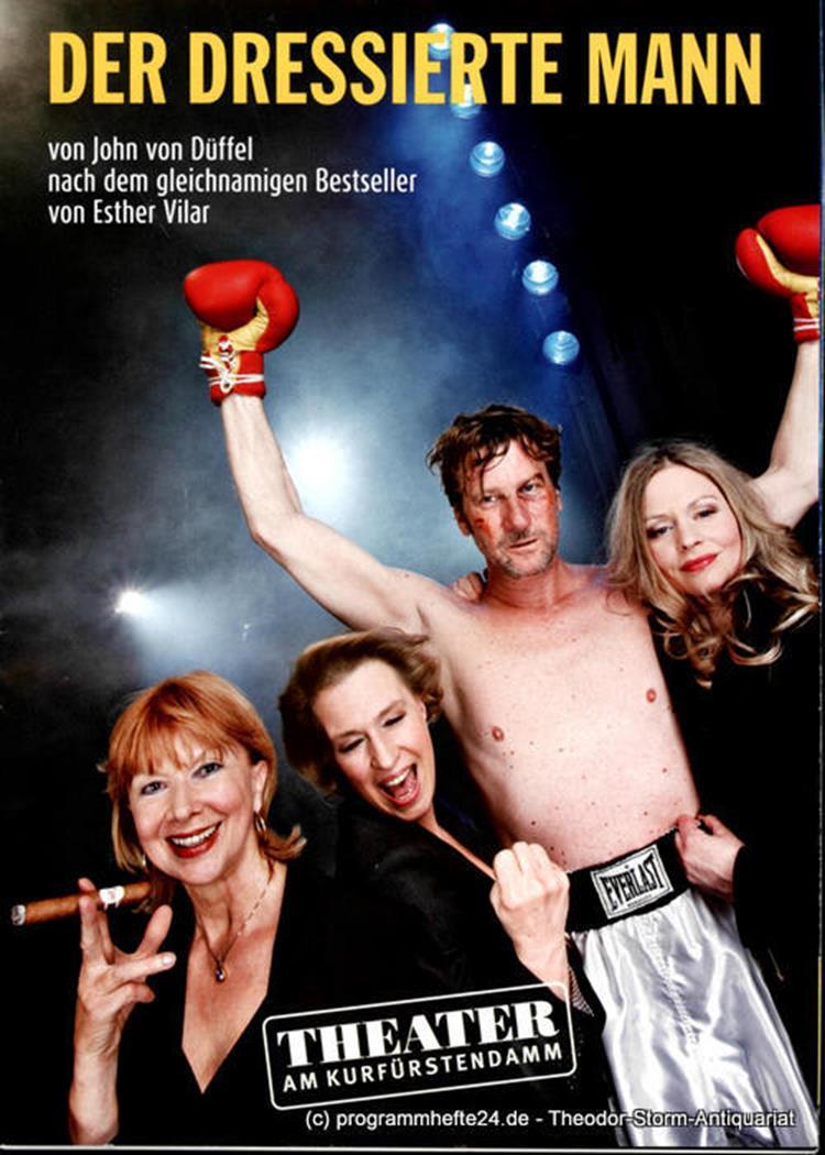 Programmheft Der dressierte Mann von John von Düffel. Premiere 22. April 2012 Th