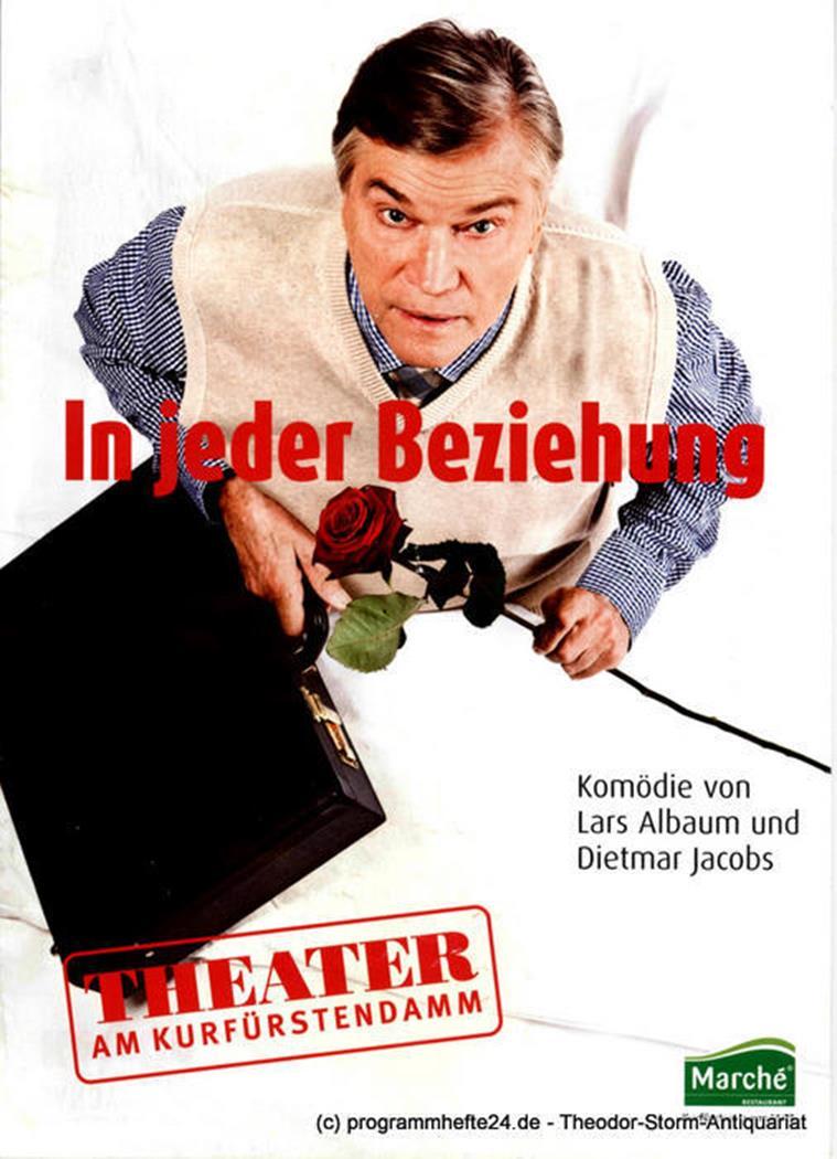 Programmheft In jeder Beziehung. Komödie von Lars Albaum und Dietmar Jacobs. Ber