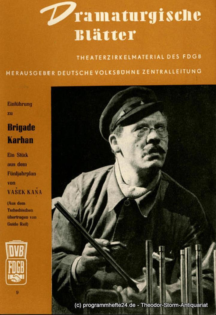 Deutsche Volksbühne Dramaturgische Blätter. Einführung zu Brigade Karhan 1952