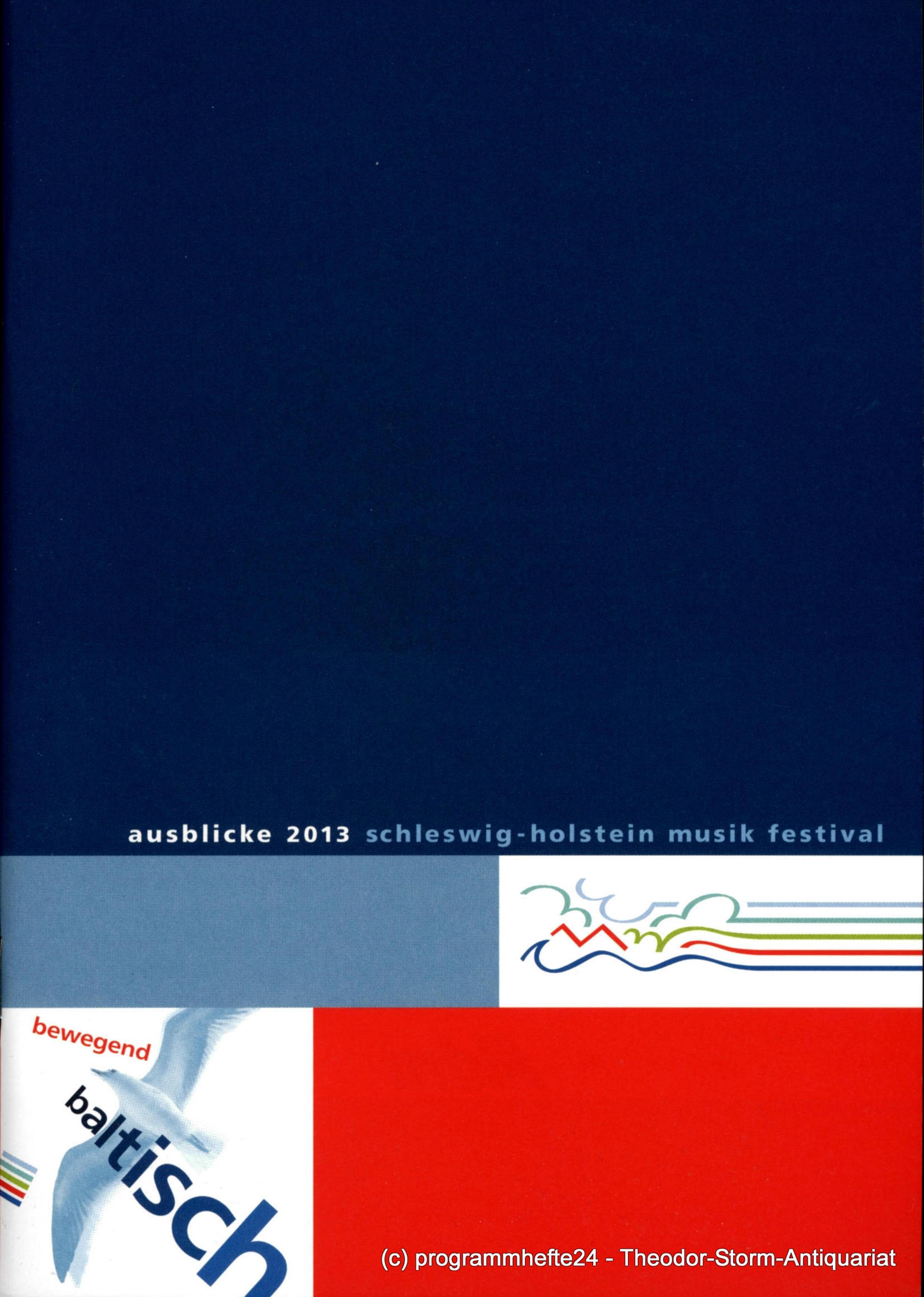 Ausblicke 2013. bewegend baltisch. Schleswig-Holstein Musik Festival