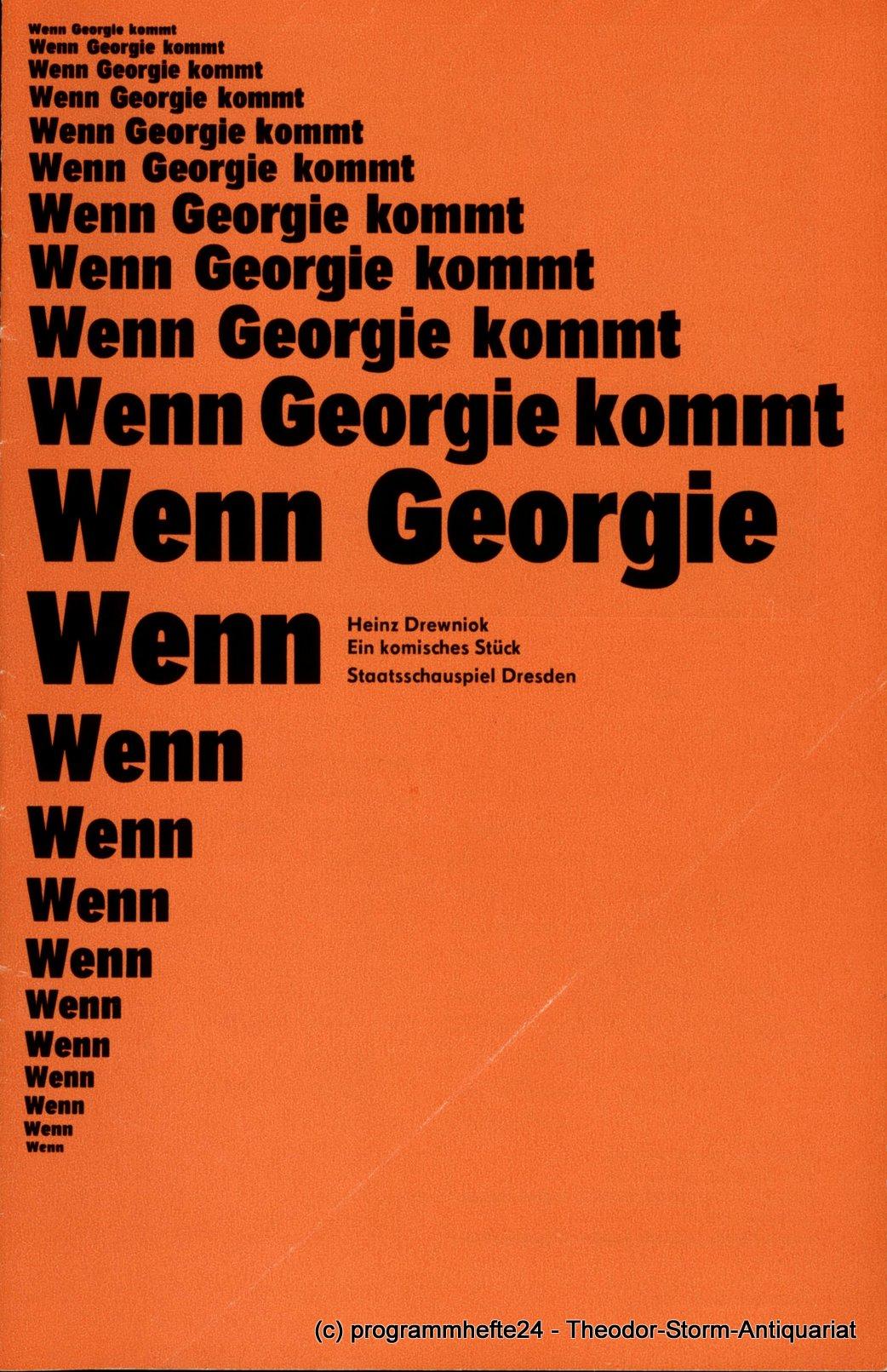 Programmheft Wenn Georgie kommt von Heinz Drewniok. Dresden 1983