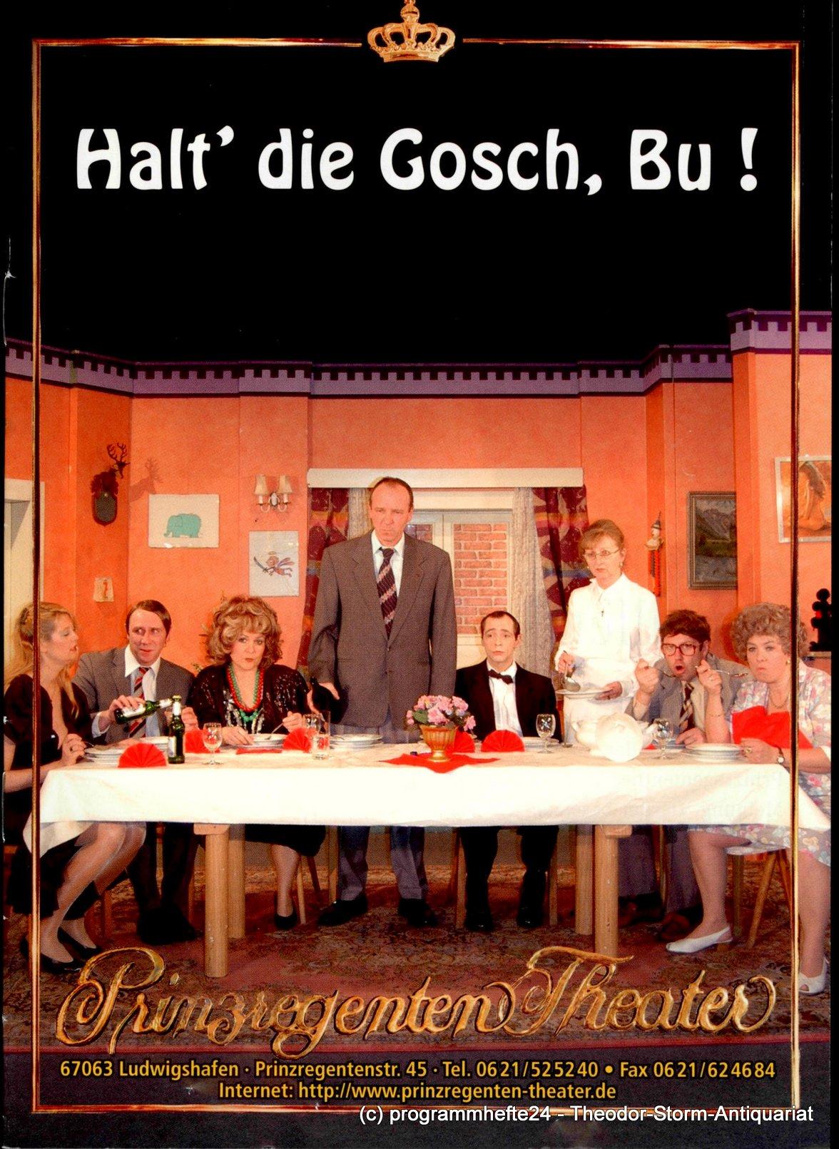 Programmheft Halt´ die Gosch, Bu ! Prinzregenten-Theater Ludwigshafen