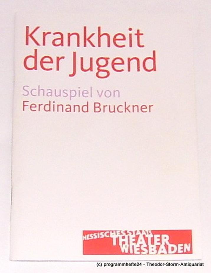 Programmheft Krankheit der Jugend von Ferdinand Bruckner. Wiesbaden 2011