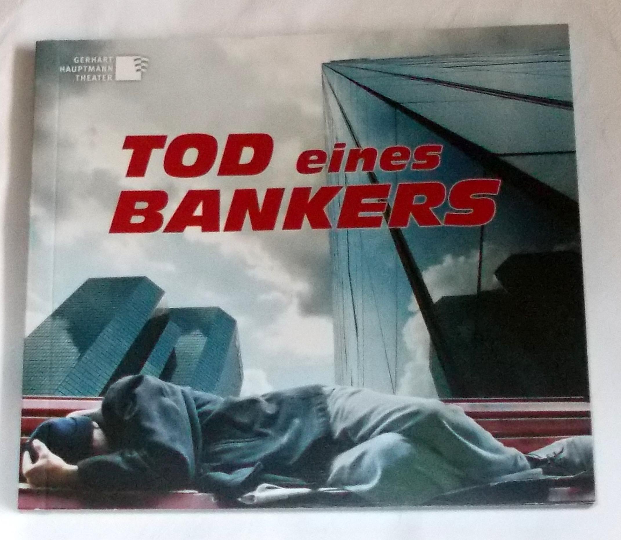 Programmheft Tod eines Bankers. Uraufführung Theater Görlitz 2013