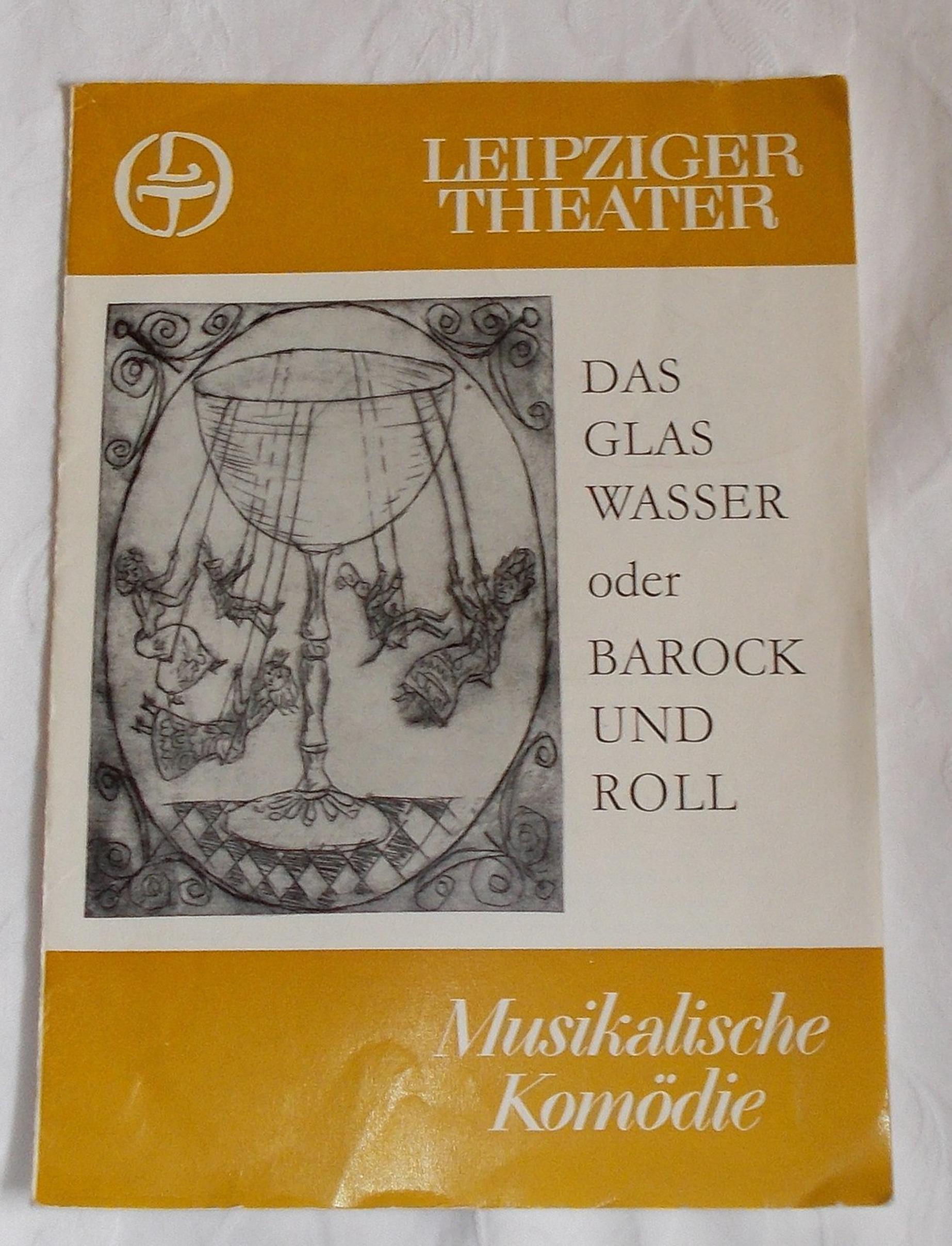 Programmheft Das Glas Wasser oder Barock und Roll. Leipziger Theater 1980