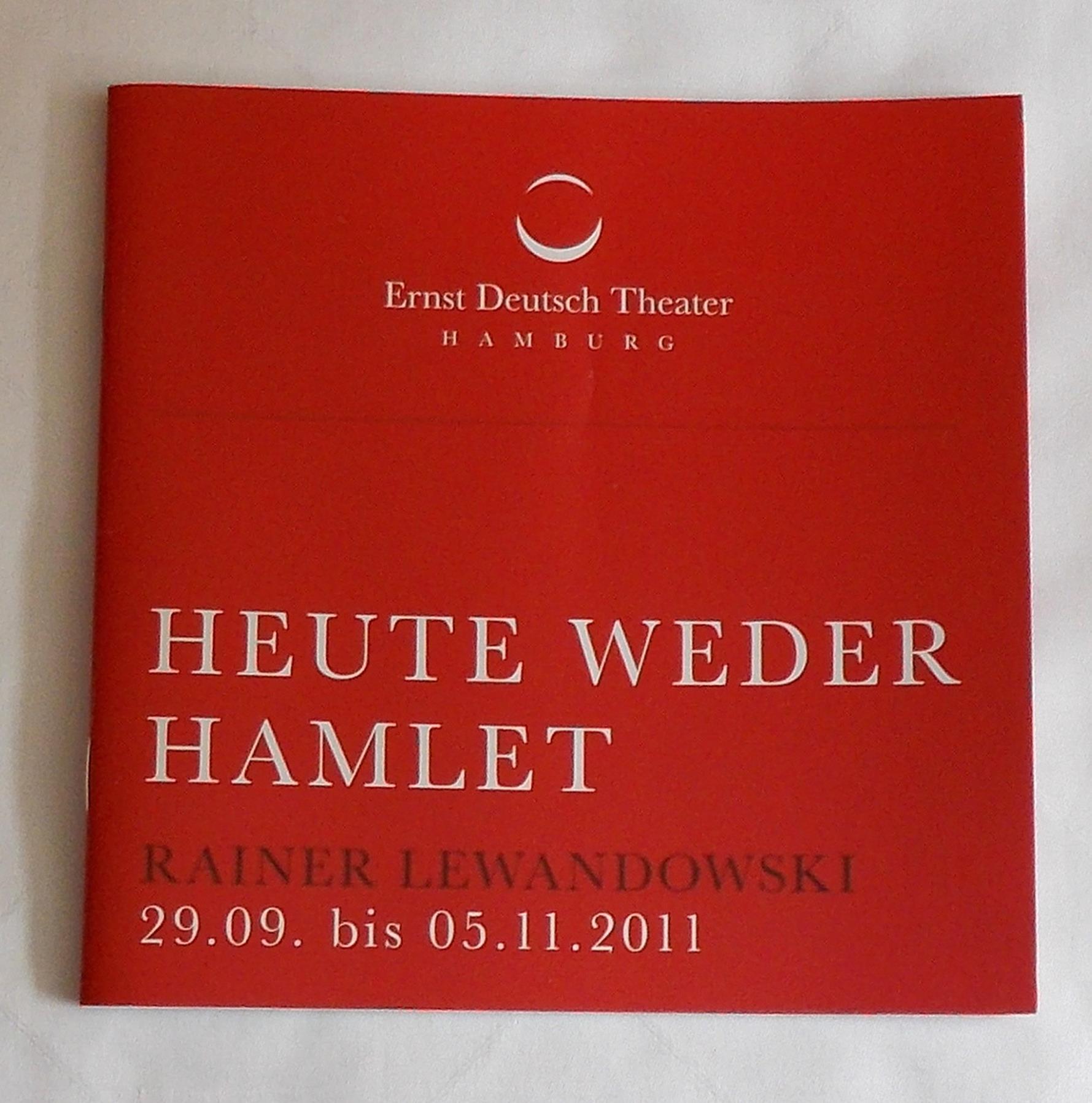 Programmheft Heute weder Hamlet von R. Lewandowski Ernst Deutsch Theater 2011
