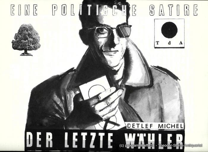 Programmheft Der letzte Wähler von Detlef Michel. Stendal 1990