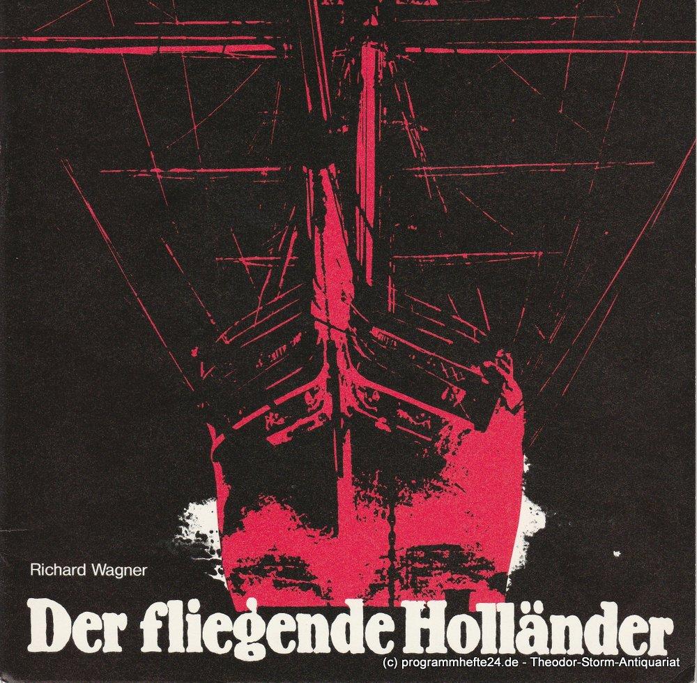 Programmheft Der fliegende Holländer Staatstheater Hannover, Opernhaus 1981