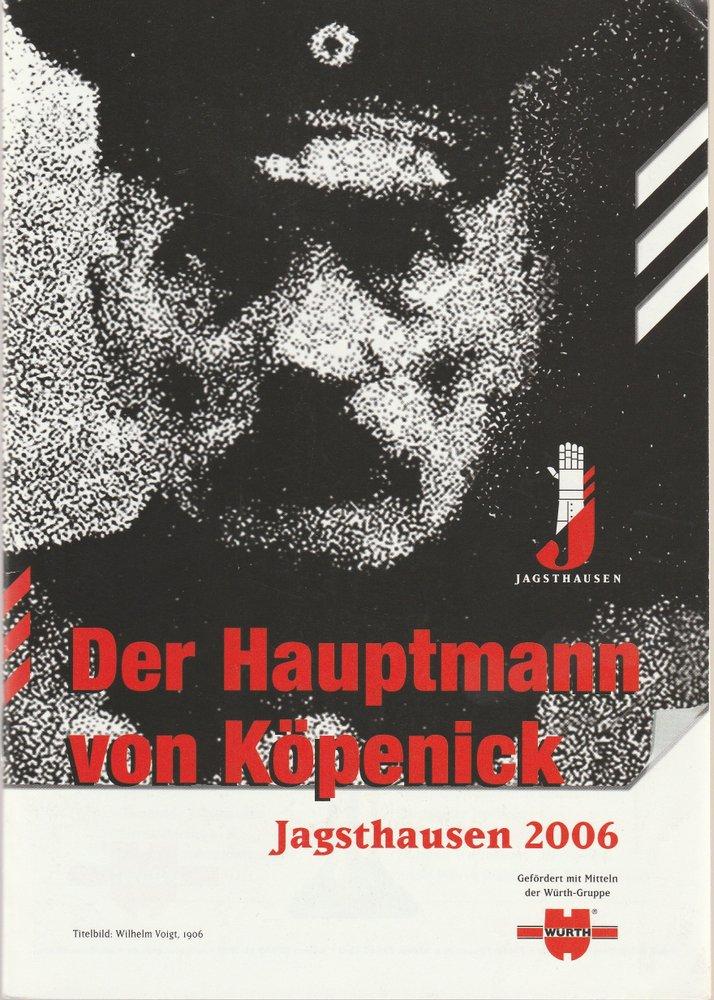 Programmheft C. Zuckmayer HAUPTMANN VON KÖPENICK Burgfestsp. Jagsthausen 2006