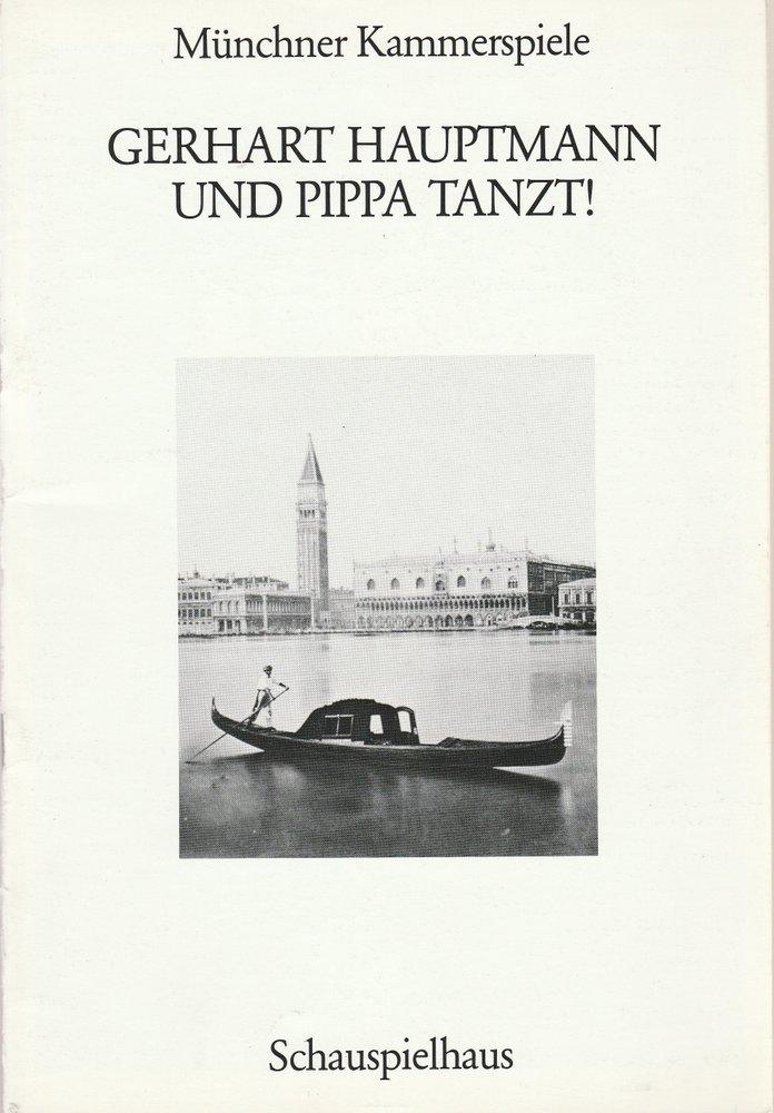 Programmheft Gerhart Hauptmann UND PIPPA TANZT Münchn. Kammerspiele 1988