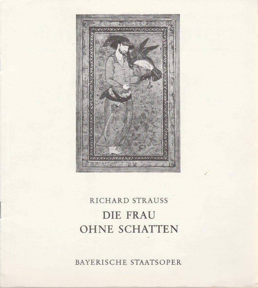 Programmheft RICHARD STRAUSS DIE FRAU OHNE SCHATTEN Bayerische Staatsoper 1972