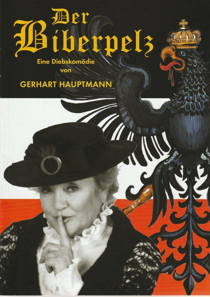 Programmheft Gerhart Hauptmann DER BIBERPELZ Konzertdirektion Landgraf 2003