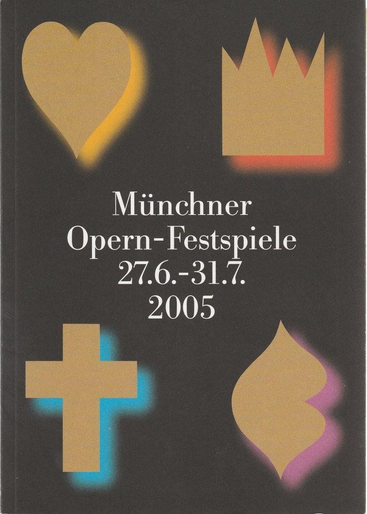 Münchner Opern-Festspielführer 2005 Bayerische Staatsoper