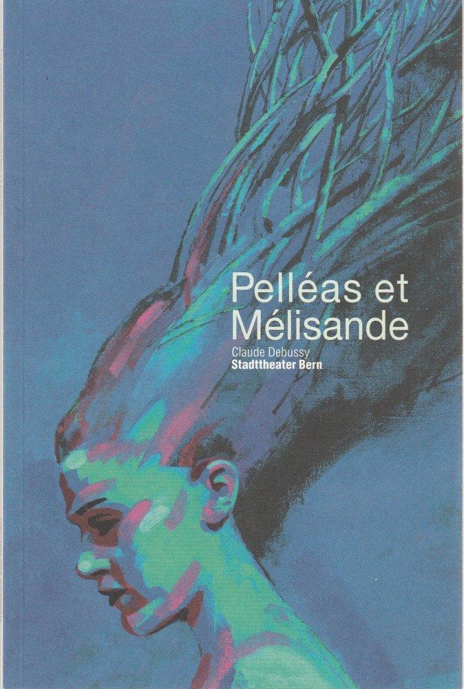 Programmheft Claude Debussy PELLEAS ET MELISANDE Stadttheater Bern 2003