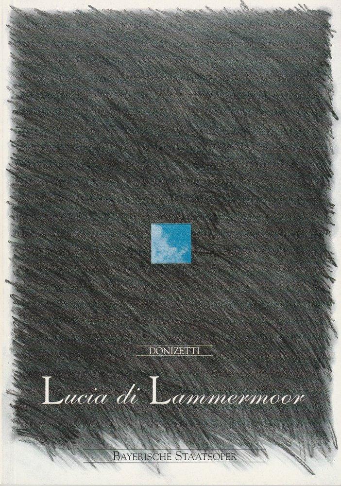 Programmheft Gaetano Donizetti LUCIA DI LAMMERMOOR Bayerische Staatsoper 1991